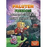 Donnerwetter am Mount Schmeverest: Ein Roman aus der Welt von Minecraft Freedom