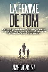 LA FEMME DE TOM: Une femme disparue. Une famille brisée. Un mystère entier... Format Kindle