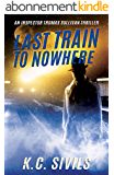 Last Train To Nowhere (The Chronicles of Inspector Thomas Sullivan Book 2) (English Edition)