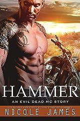 HAMMER: An Evil Dead MC Story (The Evil Dead MC Series Book 10) Kindle Edition