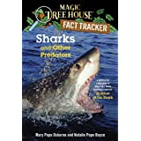 Sharks and Other Predators: A Nonfiction Companion to Magic Tree House Merlin Mission #25: Shadow of the Shark: 32 (Magic Tre