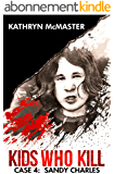Kids who Kill: Sandy Charles: True Crime Press Series Book 4 (English Edition)