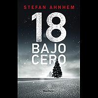18 bajo cero (serie Fabian Risk 3) (Spanish Edition)