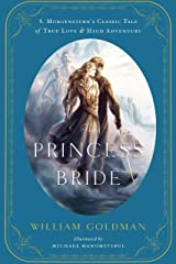 The Princess Bride: An Illustrated Edition of S. Morgenstern's Classic Tale of True Love and High Adventure (English Edition) Versión Kindle