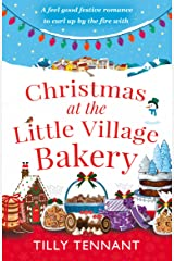 Christmas at the Little Village Bakery: A feel good festive romance to curl up by the fire with (Honeybourne Book 2) Kindle Edition