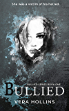 Bullied (Bullied Book 1)