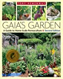 Gaia's Garden: A Guide to Home-scale Permaculture: A Guide to Home-Scale Permaculture - 2nd Edition