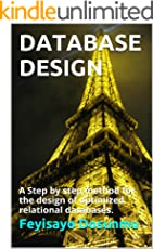 DATABASE DESIGN: A Step by step method for the design of optimized relational databases.