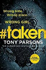 #taken: Wrong time. Wrong place. Wrong girl. Kindle Edition