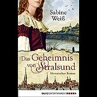 Das Geheimnis von Stralsund: Historischer Roman (German Edition)