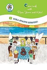 Kika Starts Surfing! (Come Surf with Pipa, Jaime and Kika! Book 1) Kindle Edition