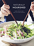 Naturally Nourished Cookbook: Healthy, Delicious Meals Made with Everyday Ingredients (English Edition)