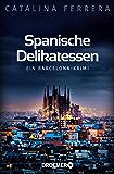 Spanische Delikatessen: Ein Barcelona-Krimi (Ein Fall für Karl Lindberg & Alex Diaz 1) (German Edition)