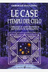 Le case. I templi del cielo. L'origine e il loro significato in astrologia Paperback