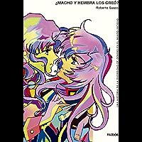 ¿Macho y hembra los creó? (Fuera de colección) (Spanish Edition)