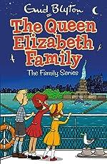 The Queen Elizabeth Family (The Family Series) (Enid Blyton Family Series)