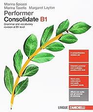 Performer. Consolidated B1. Grammar and vocabulary revision at B1 level. Con Contenuto digitale (fornito elettronicamente)