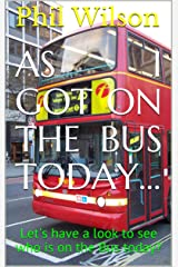 As I got on the bus today...: Let's have a look to see who is on the Bus today? Kindle Edition