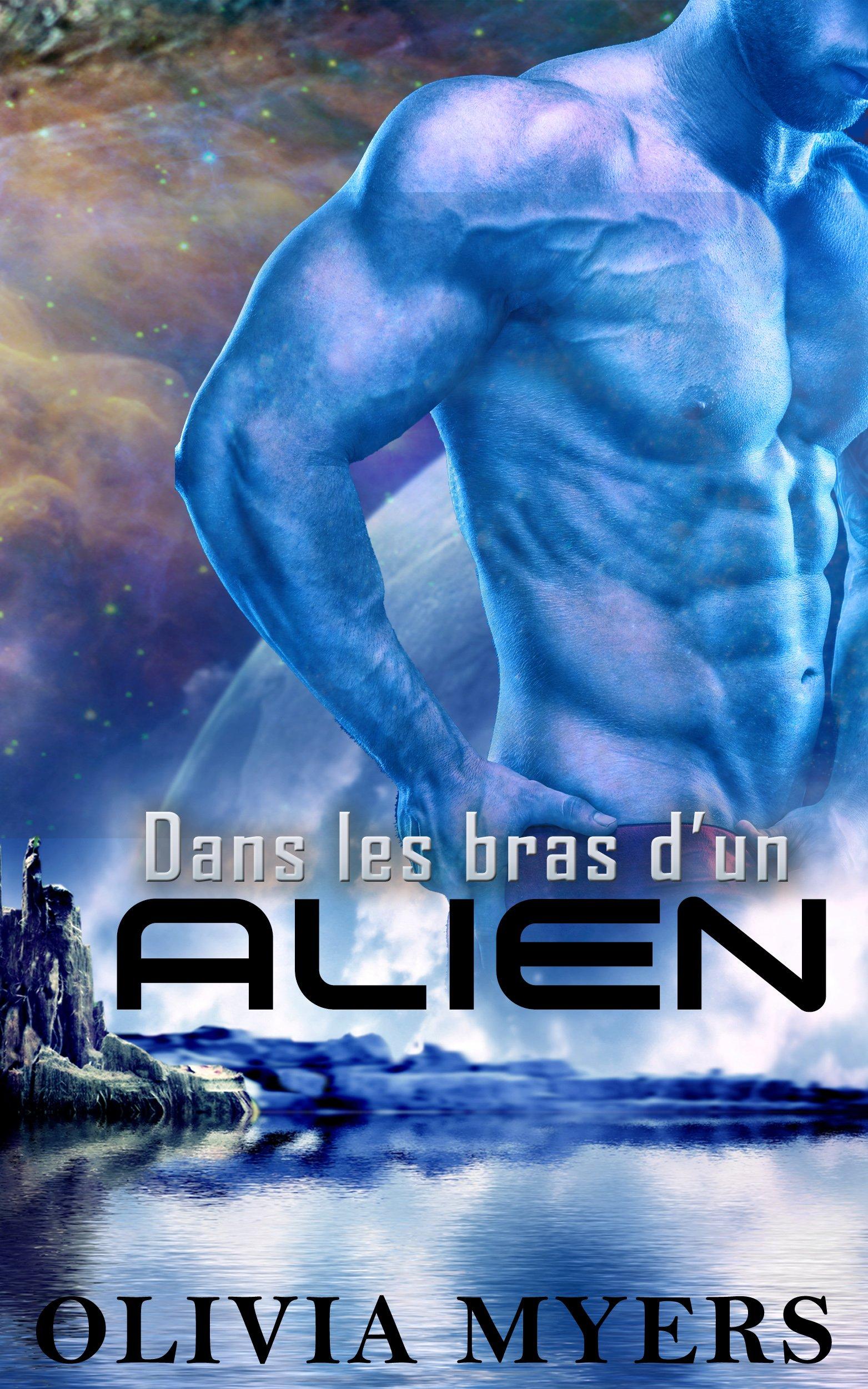 Romance extra-terrestre: Dans les bras d'un alien (romance de science-fiction) por Olivia Myers