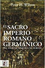 El Sacro Imperio Romano Germánico: Mil años de historia de Europa (Otros títulos) Versión Kindle