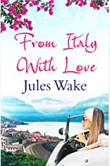 From Italy With Love: A gorgeous escapist summer read for women! Kindle Edition