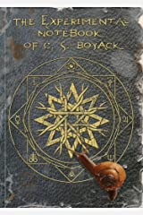 The Experimental Notebook of C. S. Boyack Kindle Edition