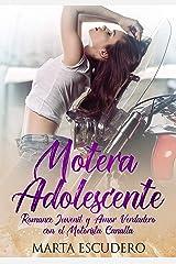 Motera Adolescente: Romance Juvenil y Amor Verdadero con el Motorista Canalla (Novela de Romance Juvenil) Versión Kindle