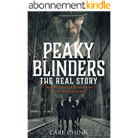 Peaky Blinders - The Real Story of Birmingham's most notorious gangs: The No. 1 Sunday Times Bestseller (English Edition…