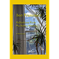 San Francisco: Reflections From My Sunny Window (English Edition)