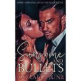 Sunshine and Bullets: A Dark Reverse Harem Romance (The Bullets Book 1) (English Edition)