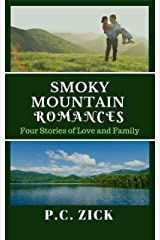 Smoky Mountain Romances: Four Stories of Love and Family Kindle Edition