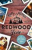 Redwood Love – Es beginnt mit einem Kuss (Die Redwood-Love-Trilogie, Band 2)