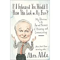 If I Understood You, Would I Have This Look on My Face?: My Adventures in the Art and Science of Relating and…