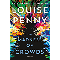 The Madness of Crowds: A Novel (Chief Inspector Gamache Novel Book 17) (English Edition)