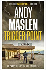 Trigger Point (The Gabriel Wolfe Thrillers Book 1) Kindle Edition