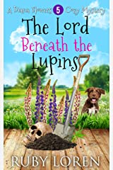 The Lord Beneath the Lupins: Mystery (Diana Flowers Floriculture Mysteries Book 5) Kindle Edition