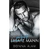 Der perfekte (Ersatz) Mann: Ein Enemies to Lovers Liebesroman (German Edition)