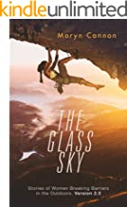 The Glass Sky: Stories of Women Breaking Barriers in the Outdoors, Version 2.0