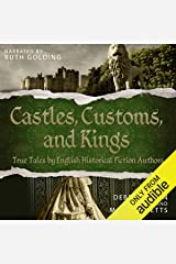 Castles, Customs, and Kings: True Tales by English Historical Fiction Authors Audible Audiobook