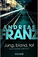 Jung, blond, tot (Julia Durants Fall (Knaur TB) 1) Kindle Ausgabe