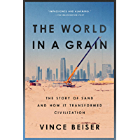 The World in a Grain: The Story of Sand and How It Transformed Civilization (English Edition)