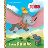 I Am Dumbo (Disney Classic) (Little Golden Book)