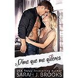 Dime que me quieres: novela romántica contemporánea (Spanish Edition)