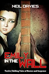 Emily in the Wall: Twelve Chilling Tales of Horror and Suspense Kindle Edition