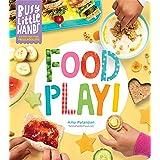 Busy Little Hands: Food Play! Activities for Preschoolers