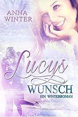 Lucys Wunsch (Ein Winterroman 1) Kindle Ausgabe