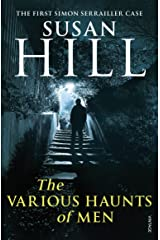 The Various Haunts Of Men: Simon Serrailler Book 1 (Simon Serrailler series) Kindle Edition