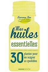 Mes huiles essentielles (Hors collection bien-être) Format Kindle
