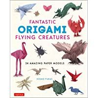 Fantastic Origami Flying Creatures: 24 Realistic Paper Models