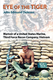 Eye of the Tiger: Memoir of a United States Marine, Third Force Recon Company, Vietnam (English Edition)
